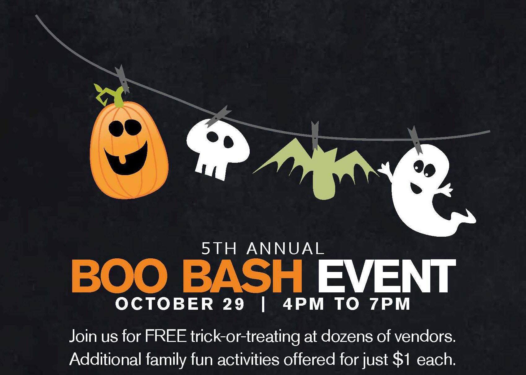 5th Annual Boo Bash Event | October 29 4PM to 7PM, Join us for free trick-or-treating at dozens of vendors. Additional family fun activities offered for just $1 each.