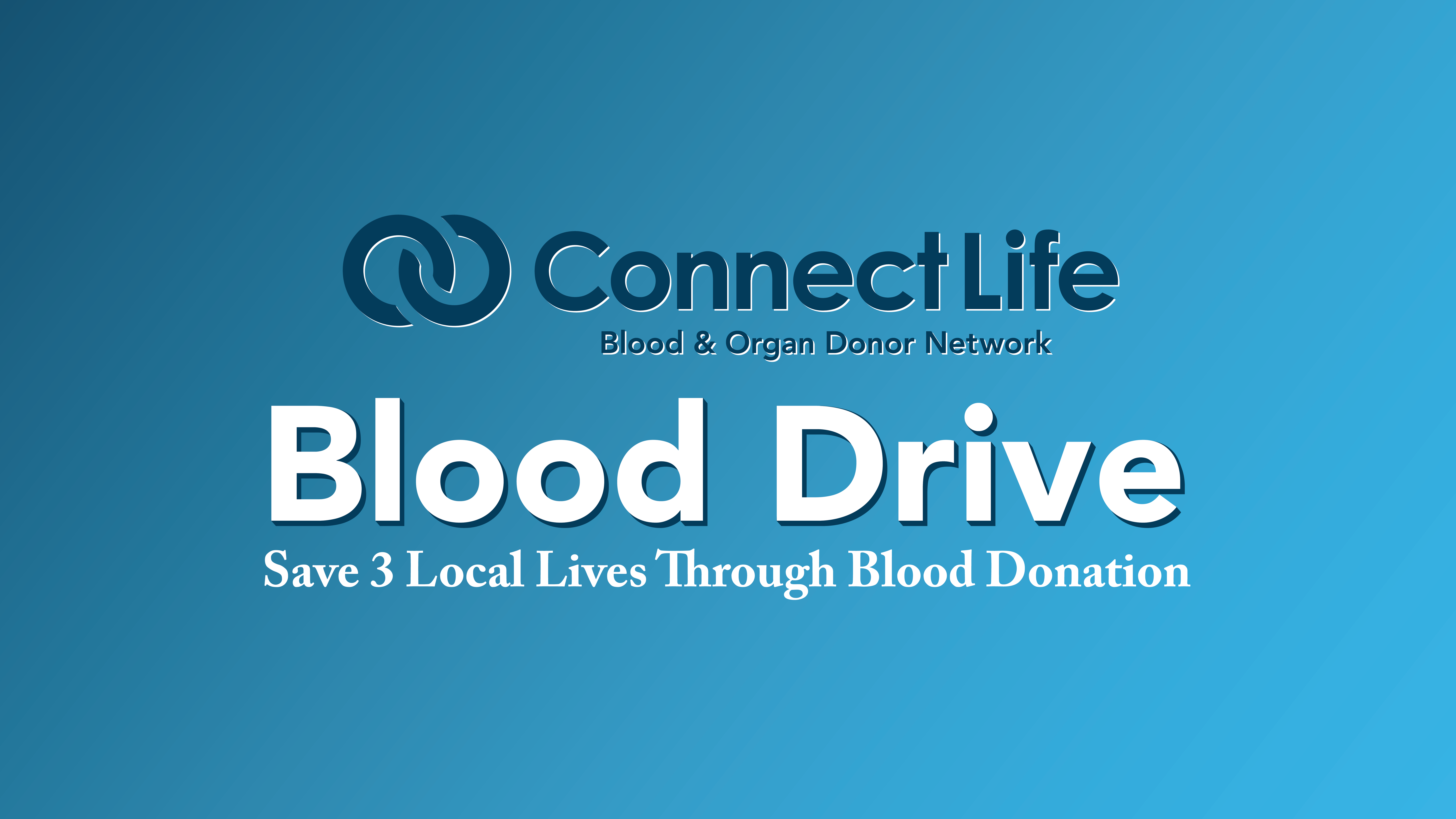 ConnectLife Logo Blood Drive Save 3 Local Lives Through Blood Donation