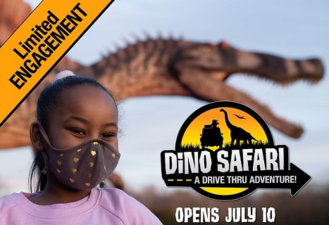 Girl with mask on in front of a dinosaur.  Wording states:  Limited Engagement Dino Safari -- A Drive Thru Adventure Opens July 10