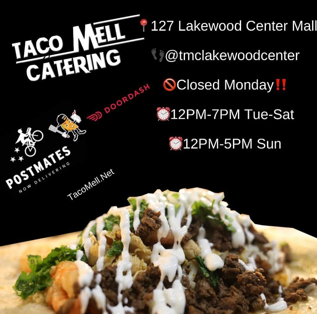 Taco Mell Catering 127 Lakewood Center Mall Closed Monday!! 12PM-7PM Tue-Sat 12PM-5PM Sun Postmates Doordash TacoMell.Net