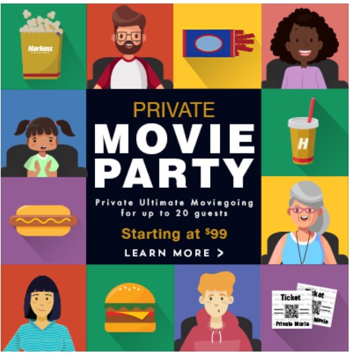 Private Movie Party  Private ultimate moviegoing for up to 20 guests starting at $99 learn more