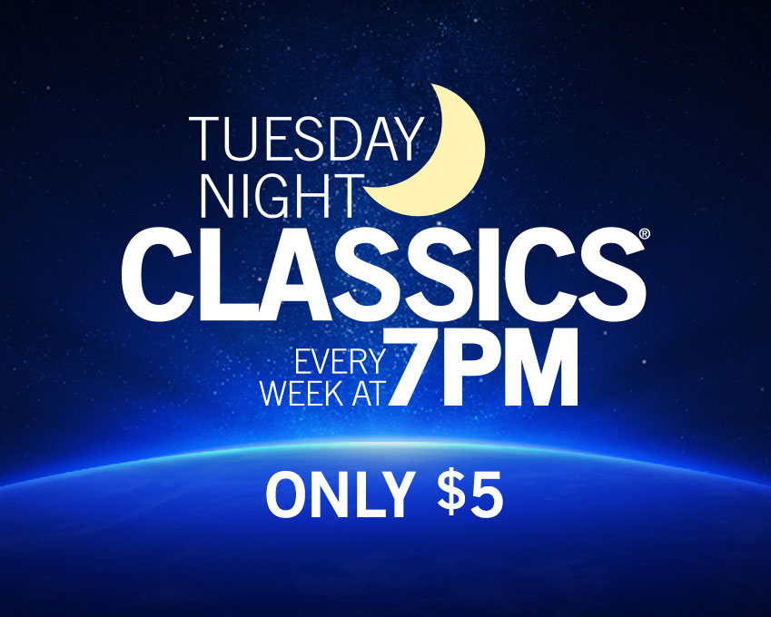 "Blue back ground of space with white text reading Tuesday Night Classics every week at 7pm only $5.  Moon Shape behind ""Night"""