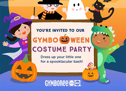 You're invited to our Gymboween Costume Party.  Dress up your little one for spooktacular bash!  Gymboree Play and Music logo