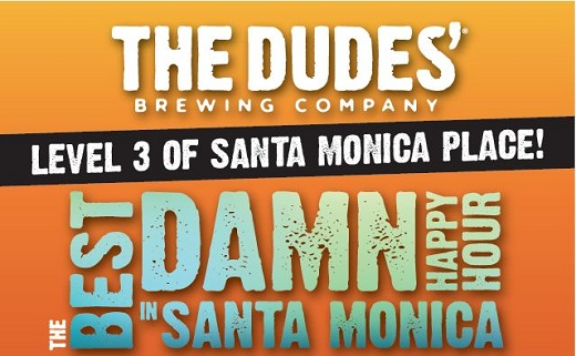 """Event flyer with wording  line 1: """"THE DUDES' BREWING COMPANY"""" (in white color font) Line 2: Level 3 of Santa Monica Place (in white color font with black colored banner. Line 3: The Best Damn Happy Hour in Santa Monica"""" (in blue green font) All on orange hombre background."""