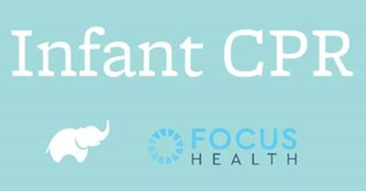 Words: Infant CPR + logos for Monica Andy (white elephant) and Focus Heath on baby blue back screen