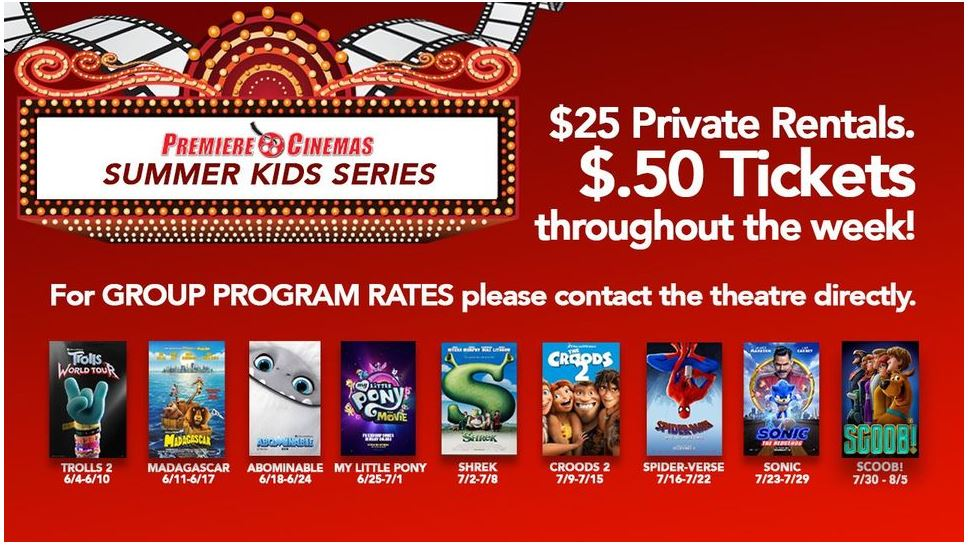 Premiere Cinemas red banner saying $25 private rentals and 50 cent tickets throughout the week. It also has listing of different kid movies and dates.
