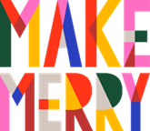 Make Merry, written with many different colors and also capitalized.