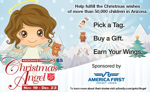 arizonas family christmas angel salvation army - november 19 through december 23. help fulfill christmas wishes of more than 50,000 children in arizona. pick a tag. buy a gift. earn your wings. to learn more about their stories visit azfamily.com/goto/angel