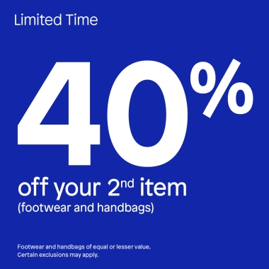 Limited Time. 40% off your 2nd item (footwear and handbags). Footwear and handbags of equal or lesser value. Certain exclusions may apply.
