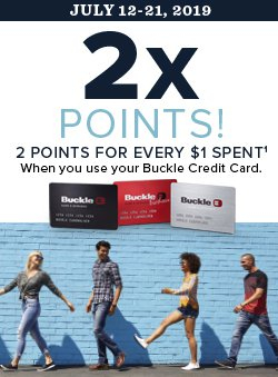 Four people walking in a line. Buckle credit card images shown in Black, red and gray. Copy: July 12-21, 2019. 2x Points! 2 points for every $1 spent when you use your Buckle Credit Card.