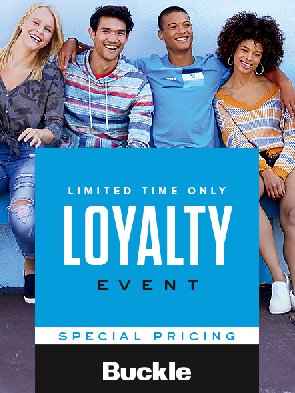 Four people sitting next to each other, hands over each others shoulders, smiling. Copy: Limited time only. Loyalty event. Special pricing. Buckle.