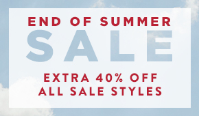 End of Sumer Sale Extra 40% Off All Sale Styles