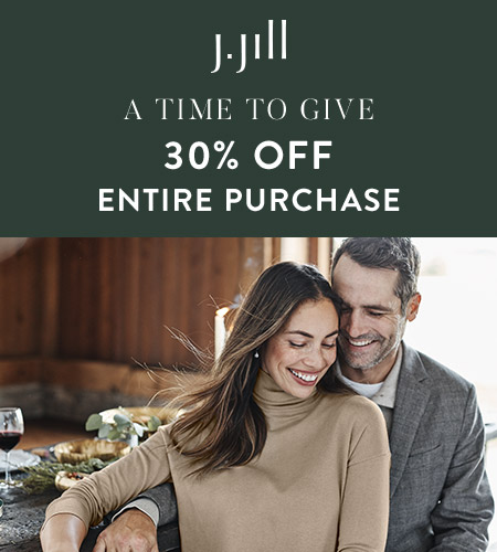 JJill logo. Copy: A Time to Give 30% Off entire purchase. Image: Woman sitting in front of man they are cheek to cheek, both smiling.