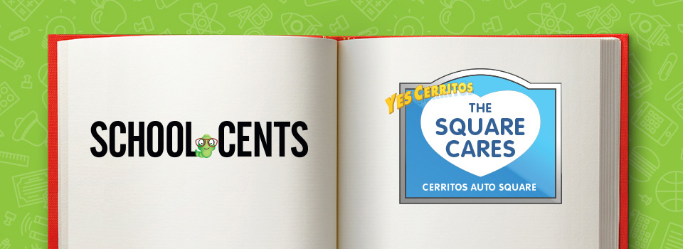 "Open book that has the School Cents logo and a Cerritos Auto Square logo that says ""Yes Cerritos. The Square Cares. Cerritos Auto Square"""
