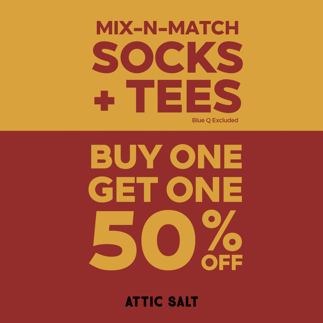 """Photo reads, """"mix-n-match socks + tees, blue q excluded. Buy one get one 50% off Attic Salt""""."""