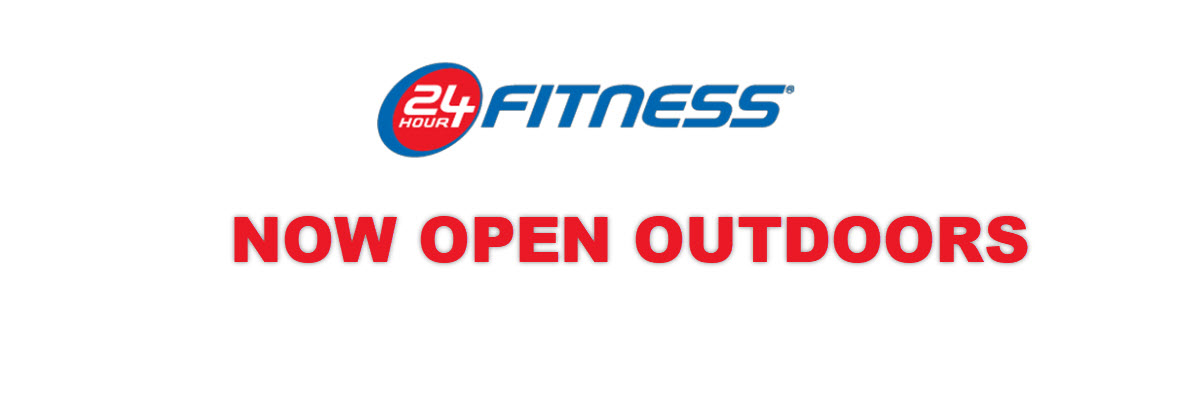 24 Hour Fitness Logo Announcing they open for outdoor exercising