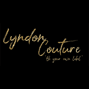 """Lyndon Couture """"Be Your Own Label"""""""