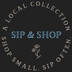 Sip & Shop. A local collection. Shop small. Sip often.
